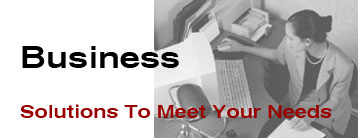 Business Solutions to Meet Your Needs