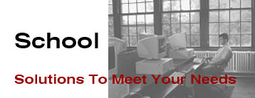 School Solutions to Meet Your Needs